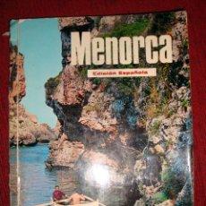 Libros de segunda mano: GUÍA TURÍSTICA DE MENORCA FOTO J. PUIG FERRAN Y A. CAMPAÑA AÑO 1971 ESPAÑOL. Lote 41021591