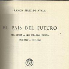 Libros de segunda mano: EL PAÍS DEL FUTURO. MIS VIAJES A LOS ESTADOS UNIDOS. 1913-1914 1912-1920. BIBLIOTECA NUEVA. 1959.. Lote 60382482