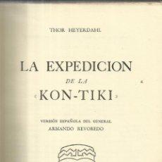 Libros de segunda mano: LA EXPEDICIÓN DE LA KON-TIKI. THOR HEYERDHAL. EDITORIAL JUVENTUD. BARCELONA. 1952. Lote 98723902