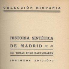 Libros de segunda mano: TOMAS ROYO BARANDIARÁN. HISTORIA SINTÉTICA DE MADRID. 1ª ED. MADRID, 1940. 1/2 PIEL. MAGERIT. Lote 40634444