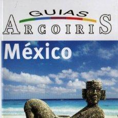 Libros de segunda mano: GUIAS ARCOIRIS: MEXICO. Lote 140476644