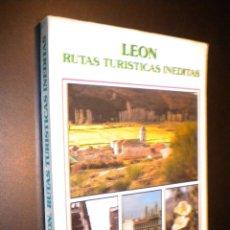 Libros de segunda mano: LEÓN. RUTAS TURÍSTICAS INÉDITAS / VV. AA. Lote 41183287