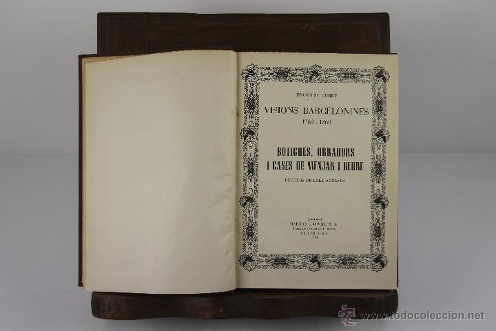 Libros de segunda mano: 4353- VISIONS BARCELONINES. 1760/1860. FRANCESC CURET. EDIT. DALMAU I JOVER. 1952/1953. 7 VOL. - Foto 2 - 41260041