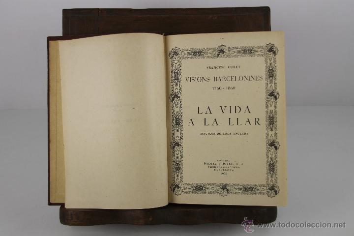 Libros de segunda mano: 4353- VISIONS BARCELONINES. 1760/1860. FRANCESC CURET. EDIT. DALMAU I JOVER. 1952/1953. 7 VOL. - Foto 3 - 41260041