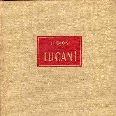 Libros de segunda mano - TUCANÍ / HELMUT SICK - 41260865