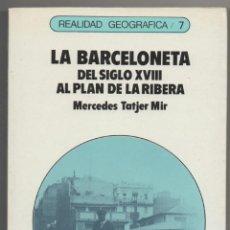 Libros de segunda mano: LA BARCELONETA. DEL SIGLO XVIII AL PLAN DE LA RIBERA.. Lote 41321216