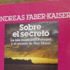 Libros de segunda mano: SOBRE EL SECRETO DE ANDREAS FABER-KAISER (PLAZA Y JANÉS). Lote 104008483