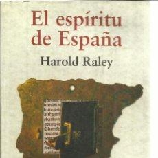 Libros de segunda mano: EL ESPÍRITU DE ESPAÑA. HAROLD RALEY. ALIANZA EDITORIAL. MADRID. 2003. Lote 41449115