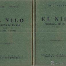 Libros de segunda mano: EL NILO. BIOGRAFÍA DE UN RÍO. 2 TOMOS. EMIL LUDWIC. EDITORIAL ÉXITO. MÉXICO. 1953. Lote 41585522