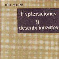 Libros de segunda mano: WOOD, H.J: EXPLORACIONES Y DESCUBRIMIENTOS.. Lote 41780949