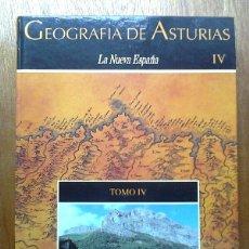 Libros de segunda mano: GEOGRAFIA DE ASTURIAS, TOMO IV, LA NUEVA ESPAÑA. Lote 42073209