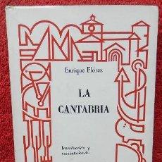 Libros de segunda mano: LA CANTABRIA - ENRIQUE FLÓREZ. Lote 42414001