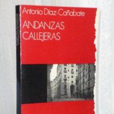 Libros de segunda mano: ANDANZAS CALLEJERAS. Lote 42428575