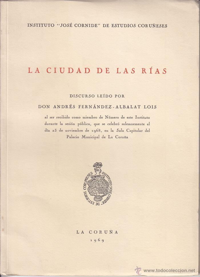 FERNÁNDEZ-ALBALAT: LA CIUDAD DE LAS RÍAS, LA CORUÑA, 1969. GALICIA (Libros de Segunda Mano - Geografía y Viajes)