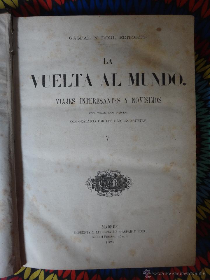 Libros de segunda mano: LIBRO, LA VUELTA AL MUNDO , 6 TOMOS EN 3 VOLUMENES, 1869 1872, GRABADOS, GASPAR Y ROIG, ORIGINAL - Foto 4 - 63560523