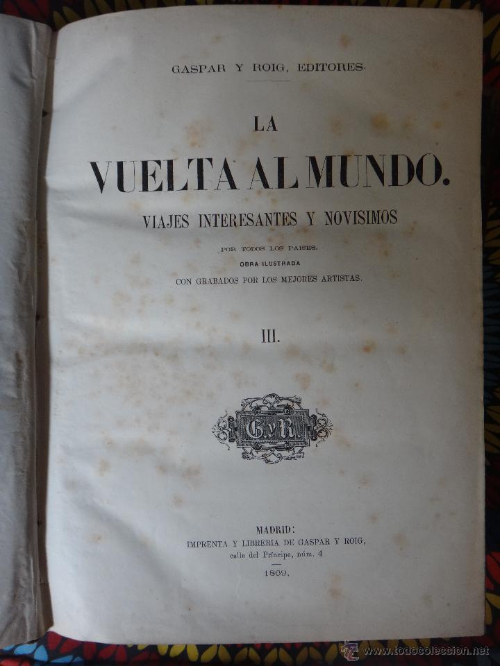 Libros de segunda mano: LIBRO, LA VUELTA AL MUNDO , 6 TOMOS EN 3 VOLUMENES, 1869 1872, GRABADOS, GASPAR Y ROIG, ORIGINAL - Foto 6 - 63560523