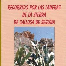 Libros de segunda mano: RECORRIDO POR LAS LADERAS DE LA SIERRA DE CALLOSA DE SEGURA AÑO 2006. Lote 42662530