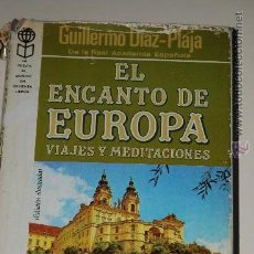 Libros de segunda mano: EL ENCANTO DE EUROPA. GUILLERMO DIAZ PLAJA. LA VUELTA AL MUNDO EN OCHENTA LIBROS. Lote 27758932