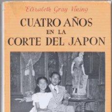 Libros de segunda mano: CUATRO AÑOS EN LA CORTE DEL JAPÓN. Lote 42899740