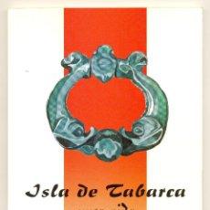Libros de segunda mano: ISLA DE TABARCA, PURA VIDA -CRISTINA BAÑULS DOSPITAL- CON FOTOS B/N Y COLOR.. Lote 43014133