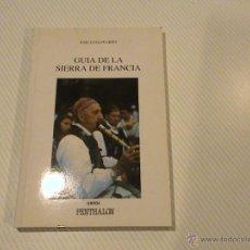 Libros de segunda mano: GUIA DE LA SIERRA DE FRANCIA (AUTOR: JOSÉ LUIS PUERTO) . Lote 43085650