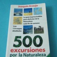 Libros de segunda mano: 500 EXCURSIONES POR LA NATURALEZA ESPAÑOLA. JOAQUÍN ARAUJO. Lote 43108410