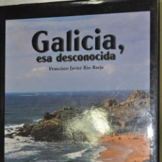 Libros de segunda mano: GALICIA, ESA DESCONOCIDA. FRANCISCO JAVIER RÍO BARJA RM65460. Lote 43255651