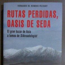 Libros de segunda mano: RUTAS PERDIDAS, OASIS DE SEDA.GRAN BAZAR DE ASIA EN SILKROADOLOGIST (FERNANDO M.ROMERO PECOURT) 2007. Lote 43320719