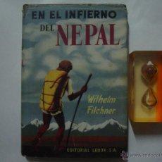 Libros de segunda mano: EN EL INFIERNO DEL NEPAL. WILHELM FILCHNER.1941. OBRA ILUSTRADA. 1A EDICIÓN.. Lote 43378729