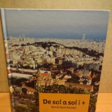 Libros de segunda mano: DE SOL A SOL I + SARRIÀ - SANT GERVASI. AGATA OLIVELLA. ED. AJUNTAMENT DE BARCELONA - 2011. NUEVO.. Lote 99537148