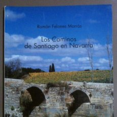 Libros de segunda mano: LOS CAMINOS DE SANTIAGO EN NAVARRA. PANORAMA 28. ROMÁN FELONES MORRÁS. 32 CM. ILUSTRACIONES Y FOTOS. Lote 43428803