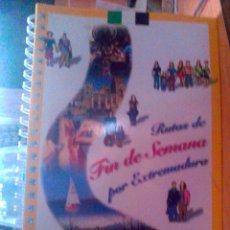 Libros de segunda mano: RUTAS DE FIN DE SEMANA POR EXTREMADURA. Lote 43472639