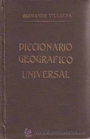 VILLALBA Y RUBIO, FERNANDO: DICCIONARIO GEOGRAFICO UNIVERSAL. 1953 (Libros de Segunda Mano - Geografía y Viajes)