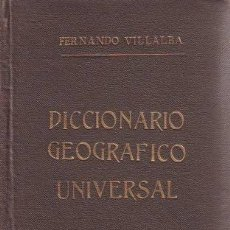 Libros de segunda mano: VILLALBA Y RUBIO, FERNANDO: DICCIONARIO GEOGRAFICO UNIVERSAL. 1953. Lote 43492582