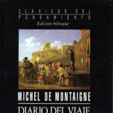 Libros de segunda mano: DIARIO DEL VIAJE A ITALIA (MICHEL DE MONTAIGNE) 1994 - SIN USAR. Lote 236109730