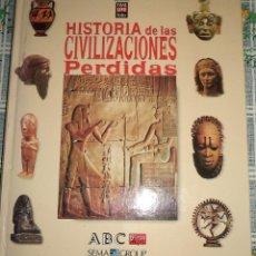 Libros de segunda mano: HISTORIA DE LAS CIVILIZACIONES PERDIDAS EGIPTO MAYAS INCAS ROMA GRECIA REINOS EGEOS MESOPOTAMIA AFR. Lote 43685980
