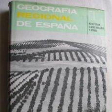 Libros de segunda mano: GEOGRAFÍA REGIONAL DE ESPAÑA. DE TERÁN, M Y SABARIS, L. SOLE. 1982. Lote 43695290
