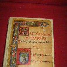 Libros de segunda mano: LAS CALLES DE MADRID. NOTICIAS, TRADICIONES Y CURIOSIDADES. POR HILARIO PEÑASCO Y CARLOS CAMBRONERO.. Lote 43907098