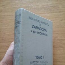 Libros de segunda mano: INVENTARIO ARTISTICO DE ZARAGOZA Y SU PROVINCIA. TOMO I. PARTIDO JUDICIAL DE ZARAGOZA. MINISTERIO DE. Lote 127179744