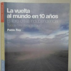 Libros de segunda mano: LA VUELTA AL MUNDO EN 10 AÑOS. TURQUÍA-SIRIA-JORDANIA-EGIPTO (PABLO REY) RBA 2010. Lote 44011972