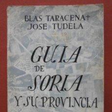 Libros de segunda mano: GUIA ARTÍSTICA DE SORIA Y SU PROVINCIA. BLAS TARACENA Y JOSE TUDELA. Lote 44163149