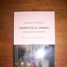 Libros de segunda mano: MERNISSI, FATEMA. SUEÑOS EN EL UMBRAL : MEMORIAS DE UNA NIÑA DEL HARÉN. Lote 263592640