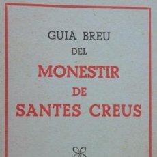 Libros de segunda mano: GUIA BREU DEL MONESTIR DE SANTES CREUS.1954. 62 PÀG, 14 LÀMINES; 12 X 17 CM.; V FOTOS; CISTER. Lote 44182365