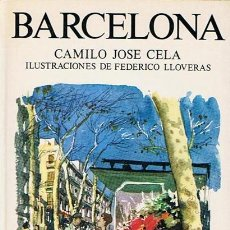 Libros de segunda mano: BARCELONA CAMILO JOSÉ CELA . Lote 44367815