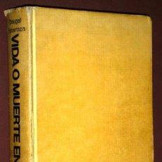 Libros de segunda mano: VIDA O MUERTE EN LA MAR POR DOUGAL ROBERTSON DE ED. JUVENTUD EN BARCELONA 1974 PRIMERA EDICIÓN. Lote 44370257