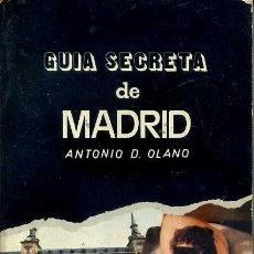 Libros de segunda mano: OLANO: GUÍA SECRETA DE MADRID (AL BORAK, 1975). Lote 44787138