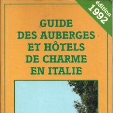 Libros de segunda mano: GUIDE DES AUBERGES ET HOTELS DE CHARME EN ITALIE - EDITORIAL RIVAGES - 1992 (FRANCÉS). Lote 44832885