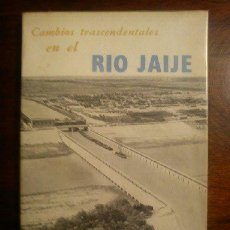 Libros de segunda mano: CAMBIOS TRASCENDENTALES EN EL RIO JAIJE. Lote 44845853