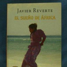 Libros de segunda mano: EL SUEÑO DE ÁFRICA. JAVIER REVERTE. BEST SELLER, DEBOLSILLO, RANDOM HOUSE MONDADORI, 2004, 1ª ED.. Lote 139785261