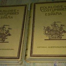 Libros de segunda mano: FOLKLORE Y COSTUMBRES DE ESPAÑA, TOMOS I Y II, EDIT. ALBERTO MARTÍN, ENVÍO GRATIS. Lote 171978629
